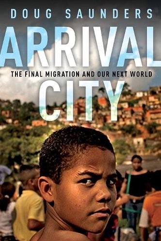Arrival City by Saunders Doug