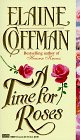 A Time For Roses by Coffman Elaine