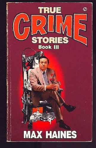True Crime Stories Book 111 by Haines Max