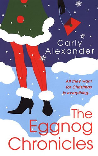 The Eggnog Chronicles by Alexander C