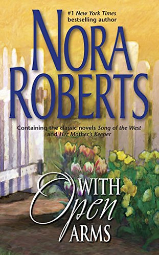 With Open Arms by Roberts Nora
