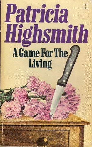 A Game for the Living by Highsmith Pa