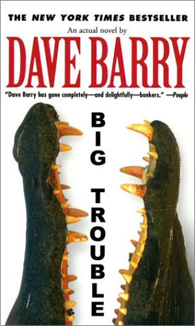 Big Trouble by Barry Dave