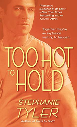 Too Hot to Hold by Tyler Stephanie
