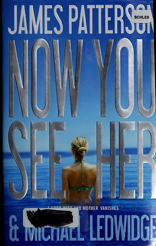 Now You See Her by Patterson James