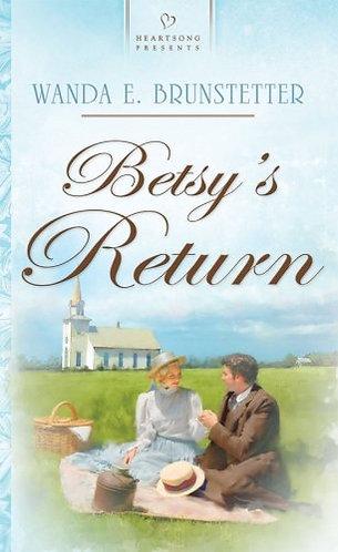 Brunstetter Wanda E. - Betsy's Return