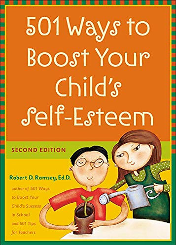 501 WAYS TO BOOST YOUR CHILD'S SELF=ESTE by RAMSEY ROBERT