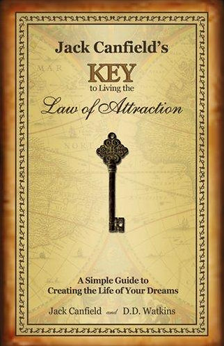 Key to Living the Law of Attraction by Canfield J