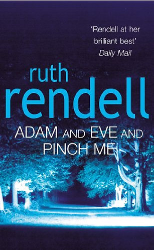 Adam And Eve And Pinch Me by Rendell Ruth