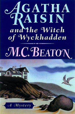 AGATHA RAISIN AND THE WITCH OF WYCKHADDE by Beaton M.C.
