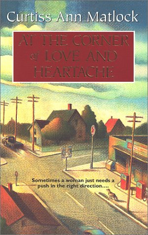 At The Corner Of Love And Hear by Matlock C A