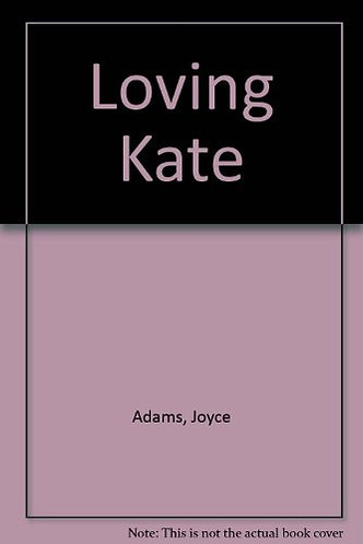 Loving Kate by Adams Joyce