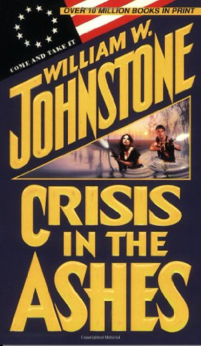 Crisis In The Ashes by Johnstone William W.