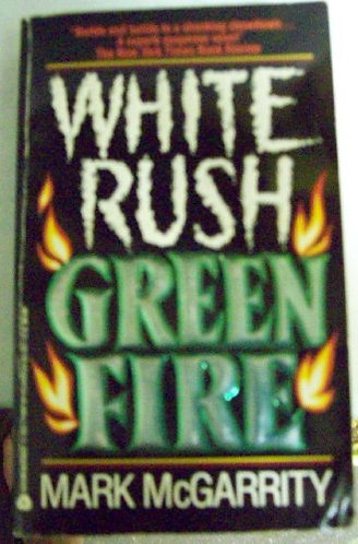White Rush Green Fire by Mcgarrity Michael