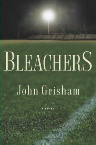 Bleachers by Grisham John