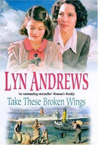 Take These Broken Wings by Andrews Lyn