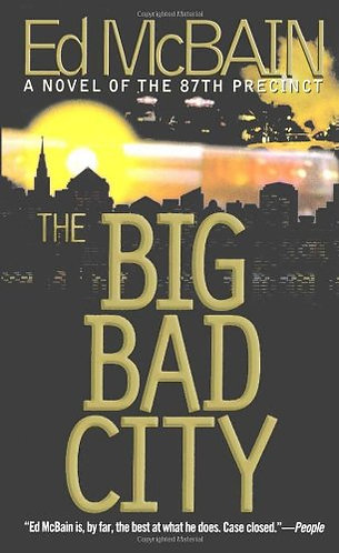 The Big Bad City by Mcbain Ed