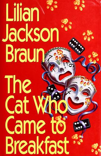 The Cat Who Came To Breakfast by Braun Lilian Jackson