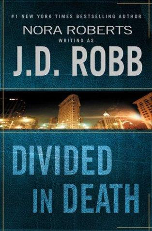 Divided in Death by Robb J.D.