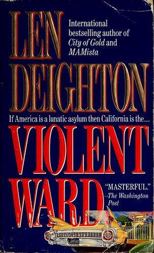 Violent Ward by Deighton Len