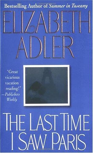 The Last Time I Saw Paris by Adler Elizabeth
