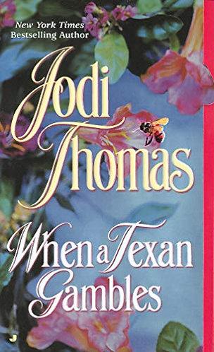 When A Texan Gambles by Thomas Jodi