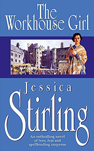 The Workhouse Girl by Stirling Jessica