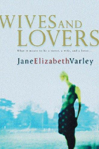 Wives and Lovers by Varley Jane