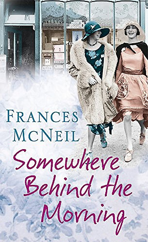 Somewhere behind the morning by McNeil Frances