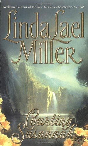 Courting Susannah by Miller Linda Lael