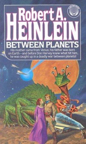 Between Planets by Heinlein Robert A.