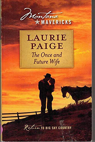 Montana Mavericks The Once And by Paige Laurie