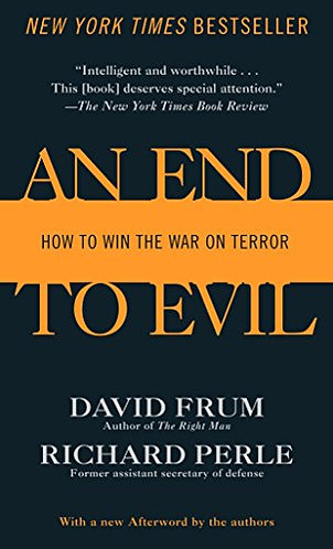 An End To Evil by Frum David/Perle Richard