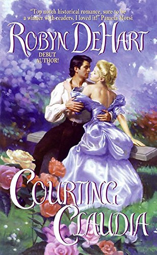 Courting Claudia by DeHart Robyn