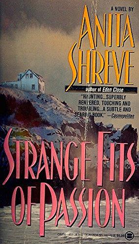 Strange Fits Of Passion by Shreve Anita