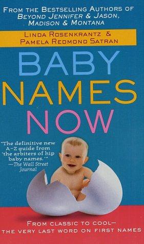 Baby Names Now by Rosenkrantz