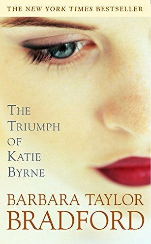 The Triumph Of Katie Byrne by Bradford Barbara Taylor