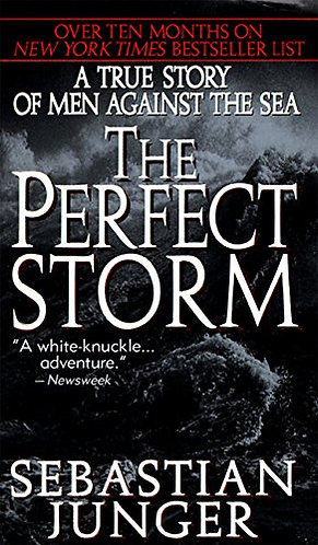 The Perfect Storm by Junger S