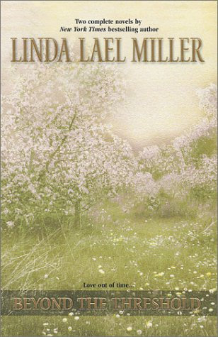 Beyond The Threshold by Miller Linda Lael