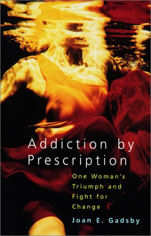 Addiction By Prescription by Gadsby Joan E.