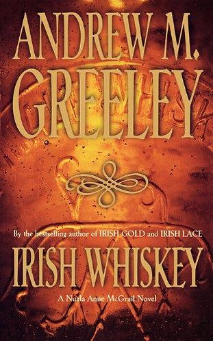 Irish Whiskey by Greeley Andrew M.