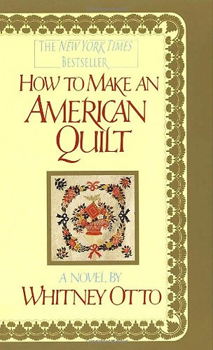 How To Make An American Quilt by Otto W