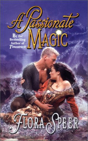 A Passionate Magic by Speer Flora