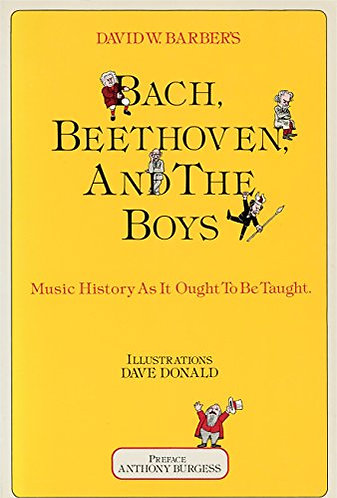Bach  Beethoven and the Boys by Burgess Anthony