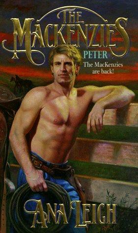 The Mackenzies: Peter by Leigh Ana