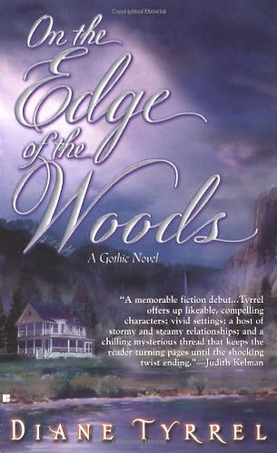 On The Edge Of The Woods by Tyrrel Diane