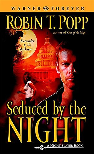 Seduced by the Night by Popp Robin T.