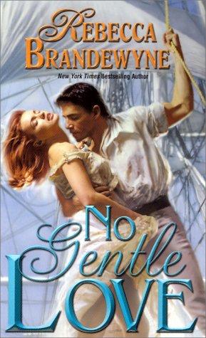 No Gentle Love by Brandewyne R