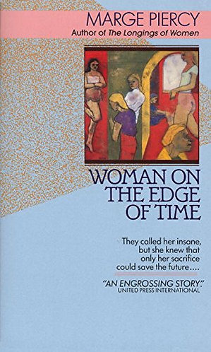 Woman On The Edge Of Time by Piercy Marge