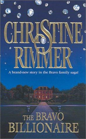 The Bravo Billionaire by Rimmer Christine